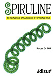 SPIRULINE: Technique, pratique, promesse